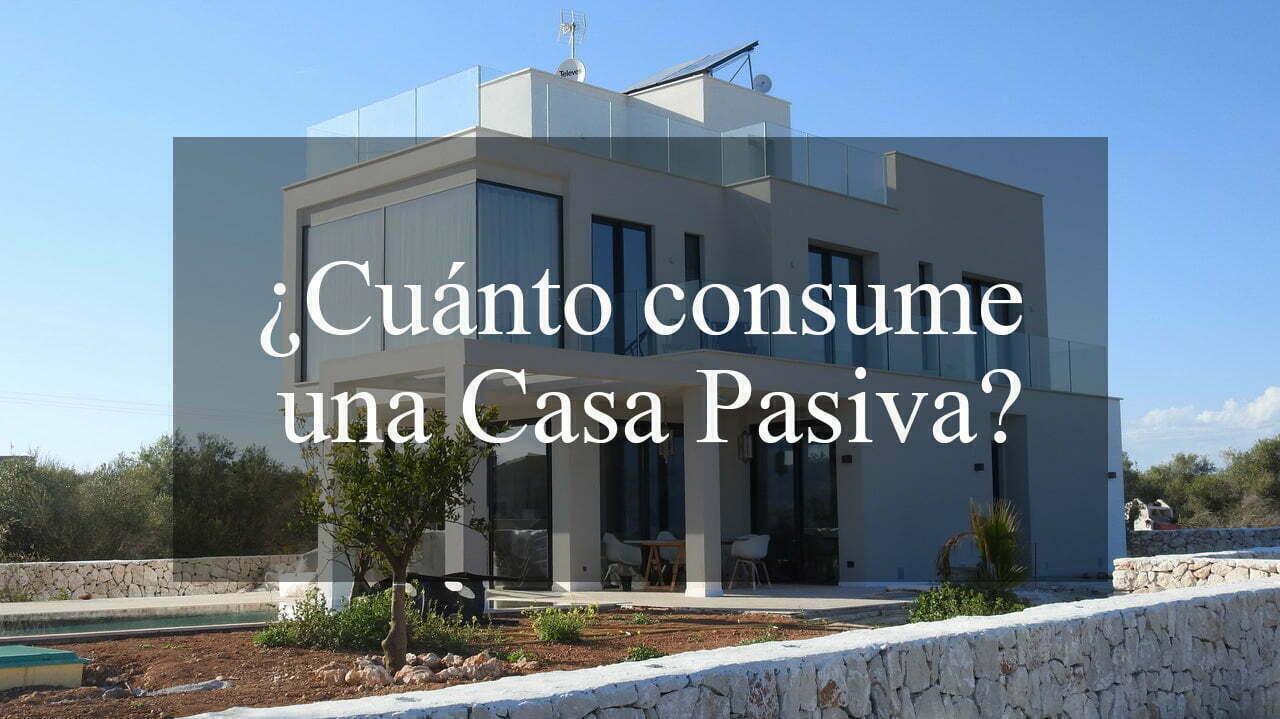 cuanto consume una casa pasiva